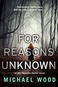 For Reasons Unknown by Michael Wood