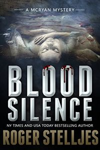 Blood Silence by Roger Stelljes