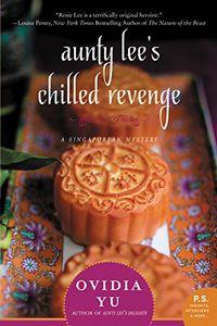 Aunty Lee's Chilled Revenge by Ovidia Yu