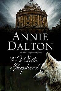 The White Shepherd by Annie Dalton