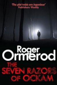 The Seven Razors of Ockam by Roger Ormerod
