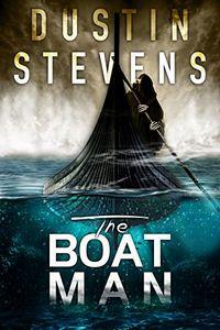 The Boat Man by Dustin Stevens