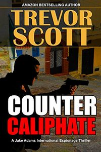 Counter Caliphate by Trevor Scott
