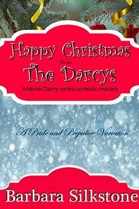 Happy Christmas from the Darcys by Barbara Silkstone