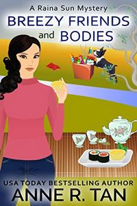 Breezy Friends and Bodies by Anne R. Tan