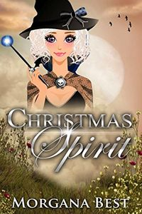 Christmas Spirit by Morgana Best