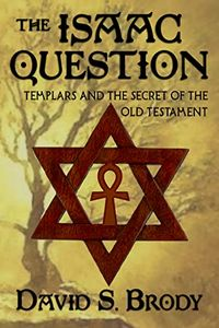 The Isaac Question by David S. Brody