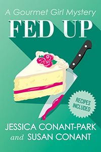Fed Up by Jessica Conant-Park and Susan Conant