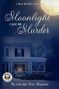 Moonlight Can Be Murder by Blanche Day Manos