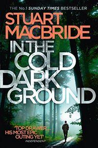 In the Cold Dark Ground by Stuart MacBride