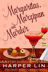 Margaritas, Marzipan, and Murder by Harper Lin