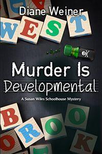 Murder is Developmental by Diane Weiner