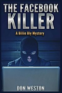 The Facebook Killer by Don Weston