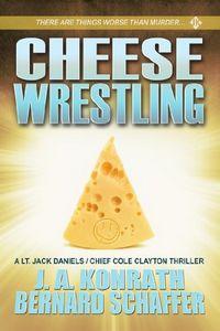 Cheese Wrestling by Bernard Schaffer