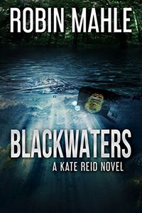 Blackwaters by Robin Mahle