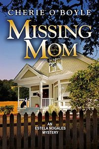 Missing Mom by Cherie O'Boyle