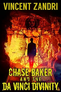 Chase Baker and the Da Vinci Divinity by Vincent Zandri