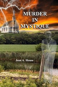 Murder in Mystique by Jean A. House