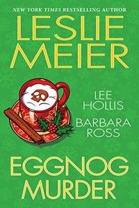 Eggnog Murder by Leslie Meier, Lee Hollis, and Barbara Ross