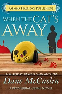 When the Cat's Away by Dane McCaslin