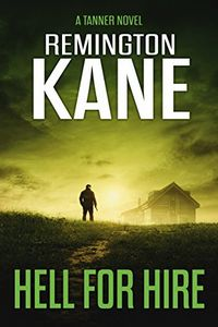 Hell for Hire by Remington Kane