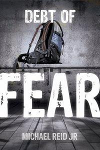 Debt of Fear by Michael Reid Jr.