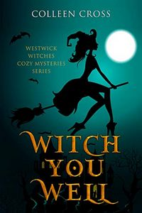 Witch You Well by Colleen Cross