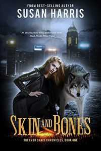 Skin & Bones by Susan Harris