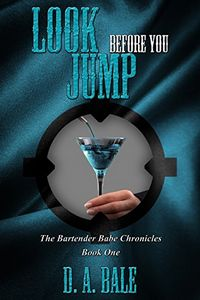 Look Before You Jump by D. A. Bale
