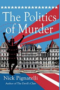 The Politics of Murder by Nik Pignatelli