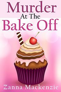 Murder at the Bake Off by Zanna Mackenzie