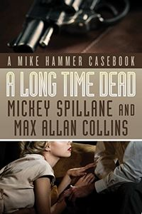 A Long Time Dead by Mickey Spillane
