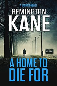 A Home To Die For by Remington Kane