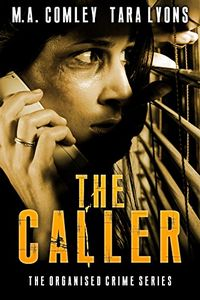 The Caller by M. A. Comley and Tara Lyons