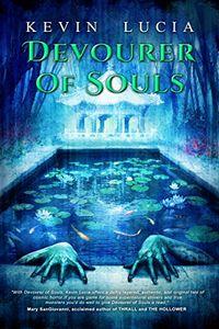 Devourer of Souls by Kevin Lucia