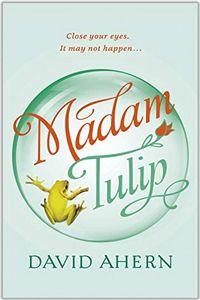 Madam Tulip by David Ahern