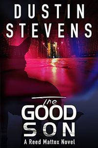 The Good Son by Dustin Stevens