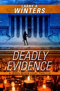 Deadly Evidence by Larry A. Winters