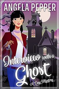 Interview with a Ghost by Angela Pepper
