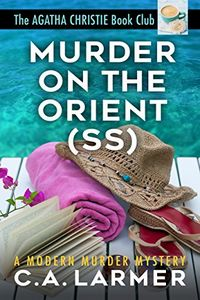 Murder on the Orient (SS) by C. A. Larmer