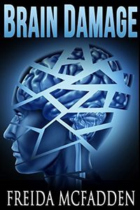 Brain Damage by Freida McFadden
