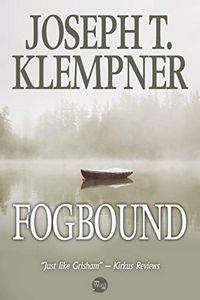 Fogbound by Joseph T. Klempner