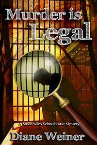 Murder is Legal by Diane Weiner