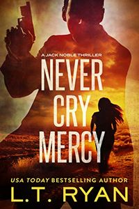 Never Cry Mercy by L. T. Ryan
