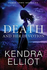 Death and Her Devotion by Kendra Elliot