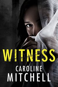 Witness by Caroline Mitchell