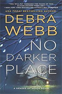 No Darker Place by Debra Webb