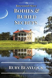 Bodies & Buried Secrets by Ruby Blaylock