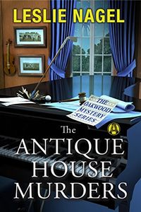 The Antique House Murders by Leslie Nagel