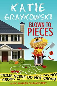 Blown to Pieces by Katie Graykowski